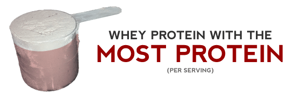 Whey Protein With The Most Protein Per Serving